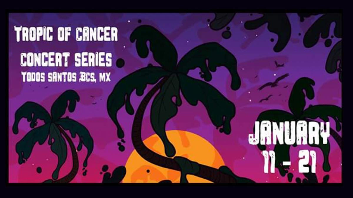 The Tropic Of Cancer Festival Baja California