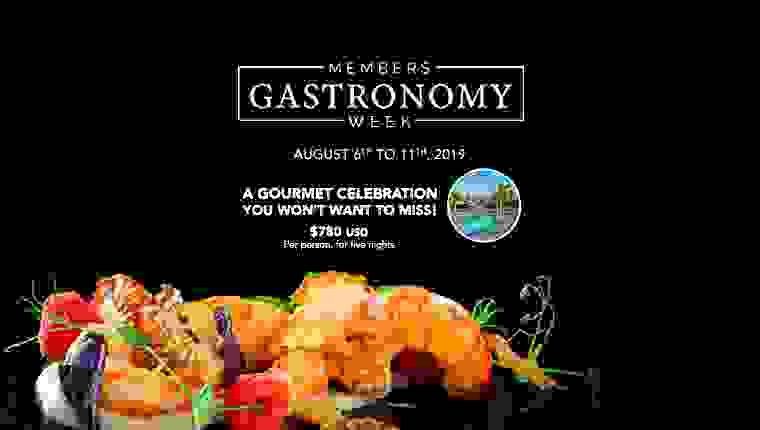 Members Gastronomy Week - AUGUST